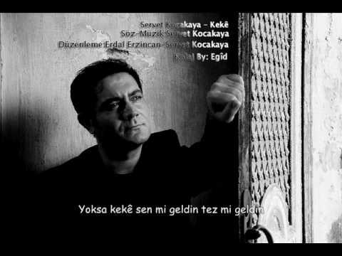 Servet Kocakaya-Keke [Kolaj Kürtçe&Türkçe]