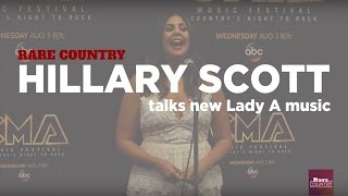 Hillary Scott talks about new Lady A music | Rare Country