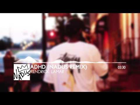 Kendrick Lamar  – ADHD (Nadus Remix)