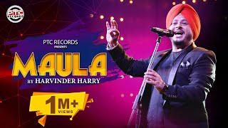 Maula - Harvinder Harry | Latest Punjabi Song 2019 | PTC Records