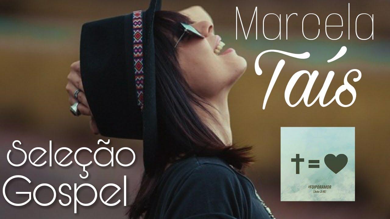 Seleção Gospel: Marcela Taís