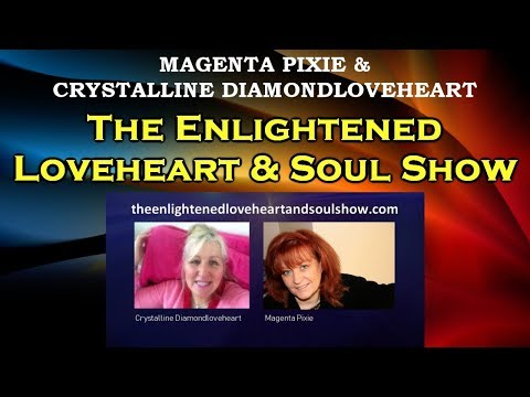 Magenta Pixie on The Enlightened Loveheart & Soul Show:  Divine Balance Within (Spiritual Bypassing)