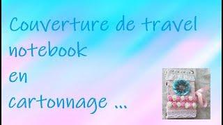 Couverture de travel notebook shaby en cartonnage