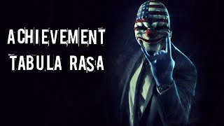 "Payday 2 - Выполнение достижения ""Табула Раса"" (Achievement ""Tabula Rasa"")"