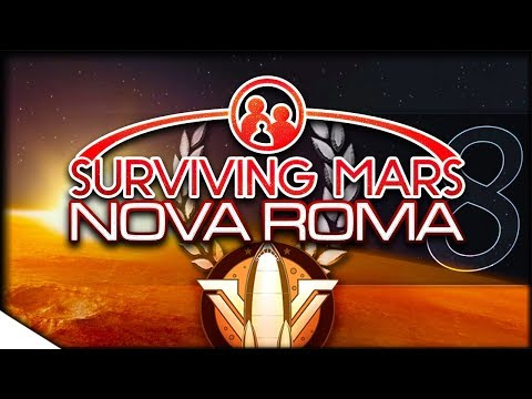 SURVIVING MARS - The Dawn of Earthsickness (Also, Learning Things) | Surviving Mars — Nova Roma 8