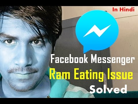 Facebook Messenger Taking Huge Ram (SOLVED)