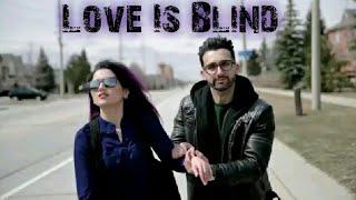 Love Is Blind - Sham Idrees Videos