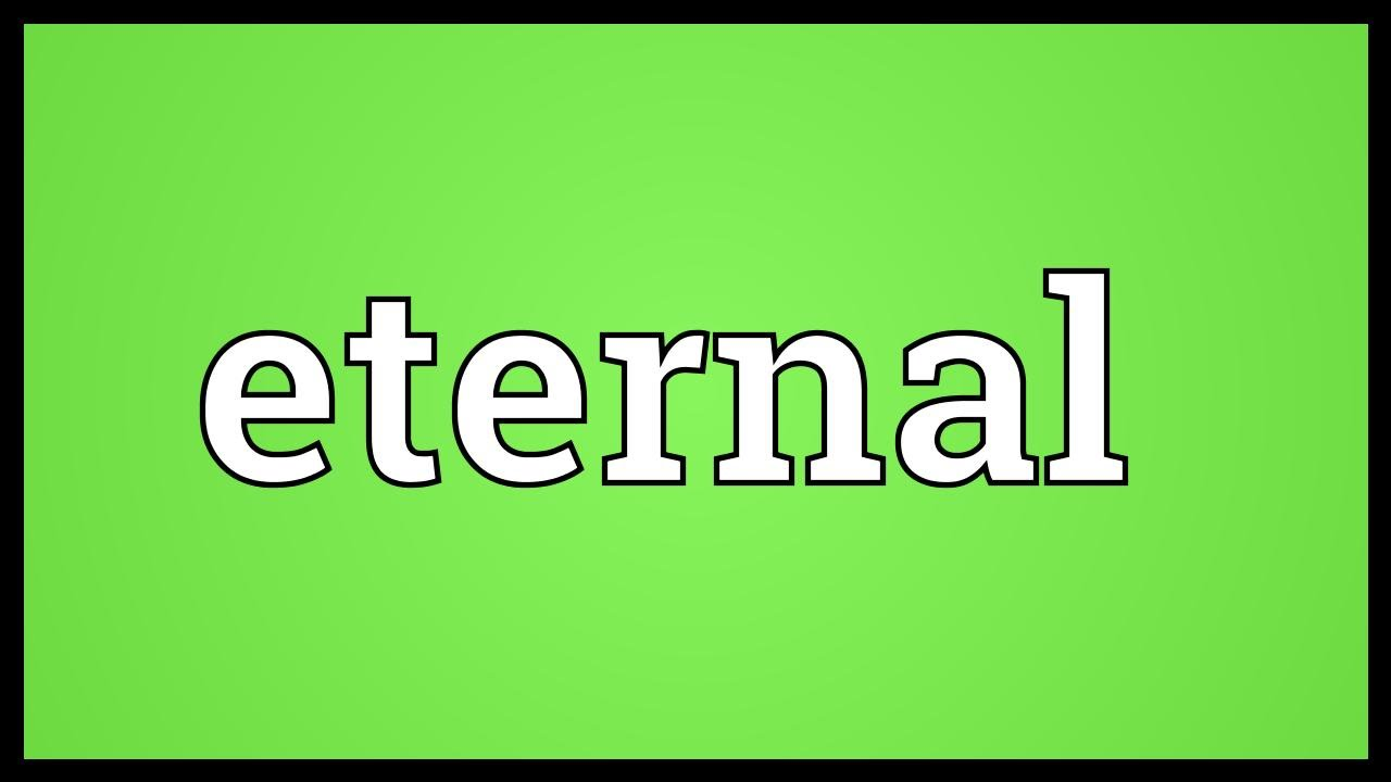 Eternal Meaning Youtube