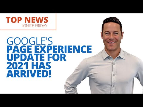 Google's Page Experience Update for 2021 Has Arrived