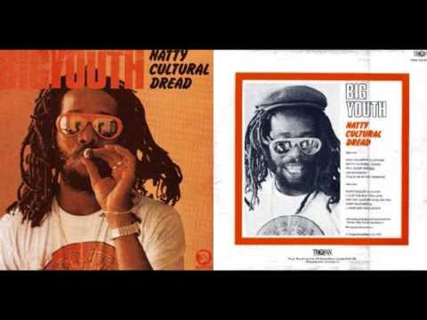 Big Youth - Natty Cultural Dread mp3