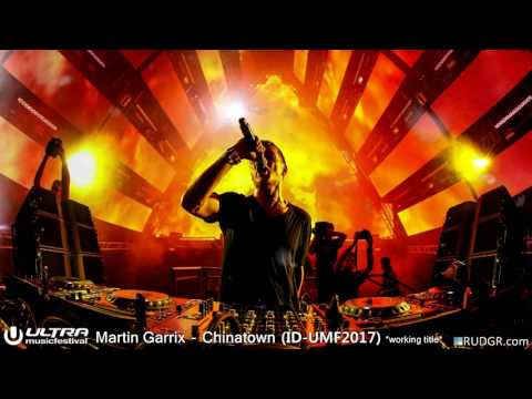 Martin Garrix - Chinatown (ID - UMF 2017) *working title*