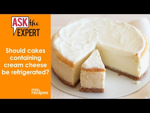 Should Cakes Containing Cream Cheese Be Refrigerated? | Ask The Expert
