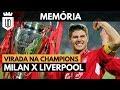 Milagre de Istambul: a incrível virada do Liverpool contra o Milan na Liga dos Campeões | MEMÓRIA UD