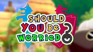 Pokémon Sword & Shield: Should You Be Worried?