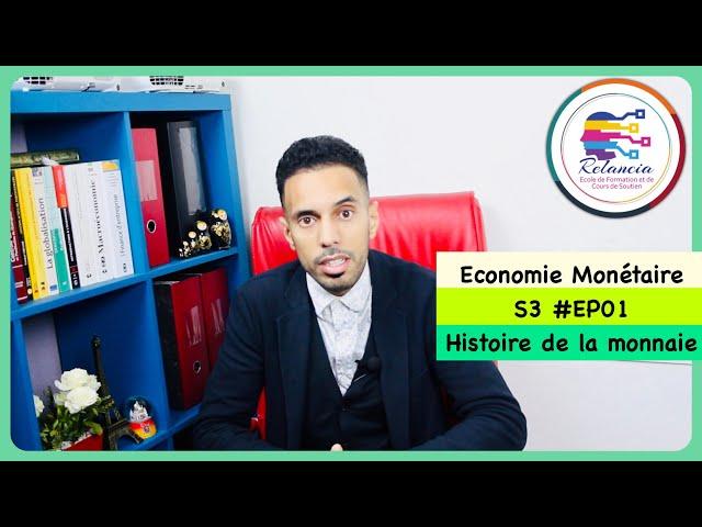 Economie Monétaire S1 #EP01 Histoire de la monnaie