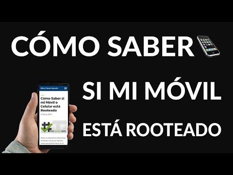 ¿Cómo Saber si mi Móvil o Celular está Rooteado?