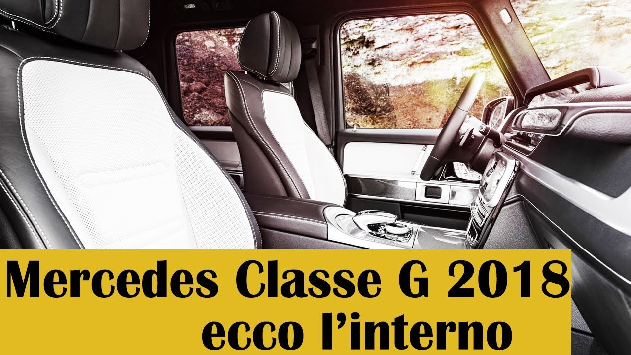 mercedes classe g 2018 ecco l interno youtube