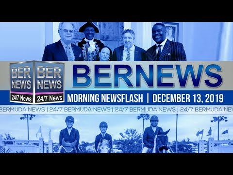 Bermuda Newsflash For Friday, December 13, 2019