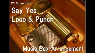 "Say Yes/Loco & Punch [Music Box] (""Moon Lovers"" OST Part2)"