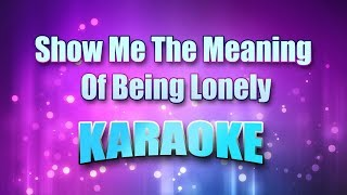 Backstreet Boys - Show Me The Meaning Of Being Lonely (Karaoke version with Lyrics)