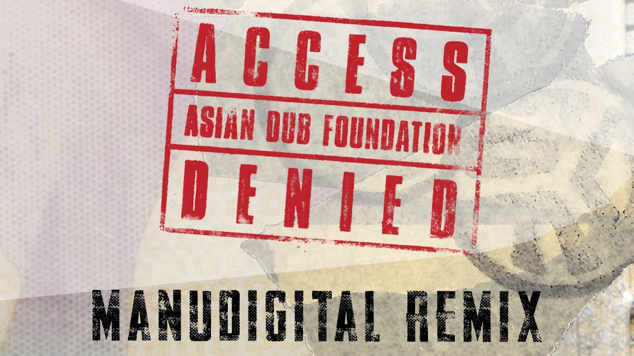 DOWNLOAD Asian Dub Foundation – Access Denied [Manudigital Remix] (Official Audio) Mp3 song