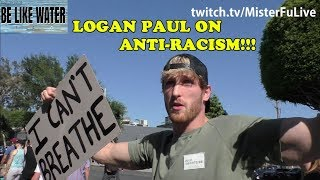 Logan Paul on Anti-Racism & Black Lives Matter Protest - Your Thoughts?