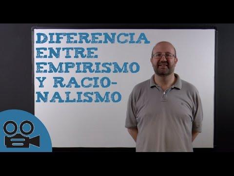 Diferencia entre Empirismo y Racionalismo
