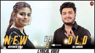 New vs Old 3 Mashup (Lyrical Video) | Raj Barman feat. Deepshikha Raina | Bollywood Songs Medley