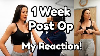 1 WEEK POST OP | MY FIRST REACTION | BREAST AUGMENTATION