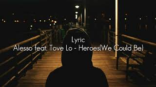 Alesso - Heroes(We Could Be) ft. Tove Lo | lyric + terjemahan