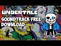 UNDERTALE SOUNDTRACK FREE DOWNLOAD