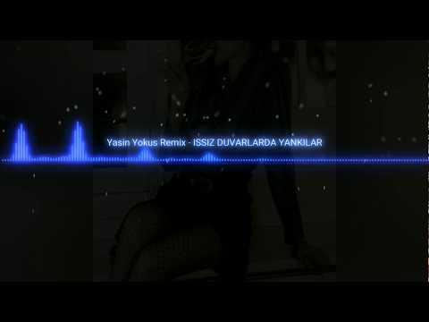 ISSIZ DUVARLARDA YANKILAR VAR - Yasin Yokuş #Remix