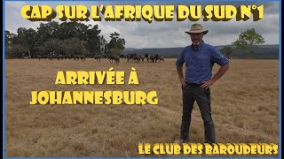 CAP SUR L' AFRIQUE DU SUD N°1: JOHANNESBURG (Carnet de Voyage)