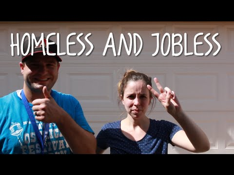 HOMELESS AND JOBLESS