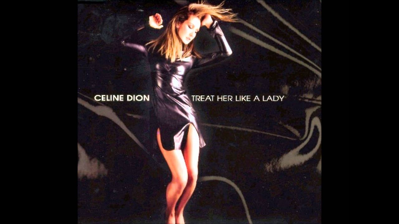 treat her like a lady celine dion feat pet shop boys remix youtube. Black Bedroom Furniture Sets. Home Design Ideas