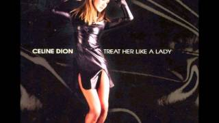 Treat Her Like A Lady- Celine Dion feat. Pet Shop Boys remix