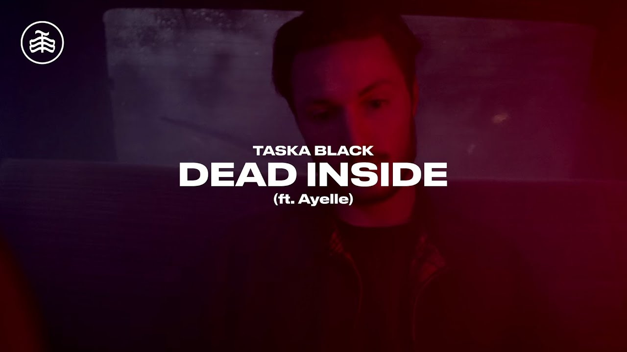 Download Taska Black - Dead Inside (ft. Ayelle) (Official Music Video)