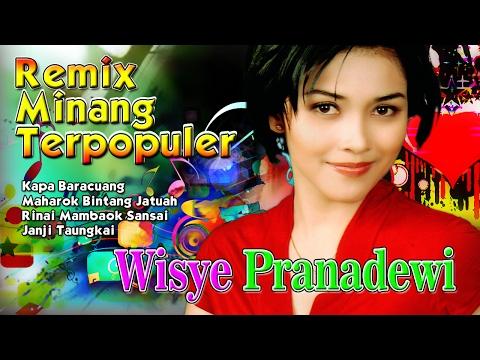 Wisye Pranadewi - Lagu Minang Terbaru 2017 | Remix Minang | Kapa Baracuang
