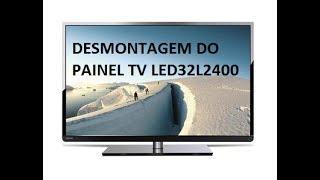 #24 Desmontagem do painel Tv LED Semp Toshiba - 32L2400