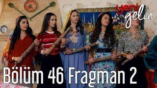 Yeni Gelin 46. Bölüm 2. Fragman
