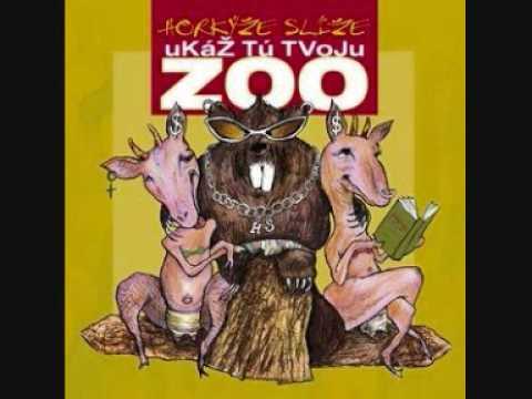 Horkýže Slíže - Ukaž Tu Tvoju Zoo