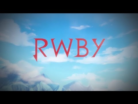 Let's Just Live - RWBY Volume 4 Intro (Lyrics in Description)
