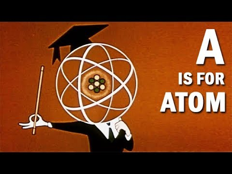 Nuclear Energy Explained: A Is for Atom | Animated Educational Film | 1953