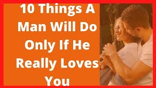 10 Things a man will do only if he really loves you thumbnail