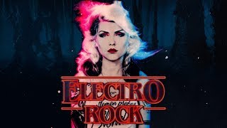 Electro Rock Anthems (Dance Punk - ElectroClash - Electronica) Mix