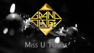"Grand Design - ""Miss U Tonite"" (Official Music Video)"