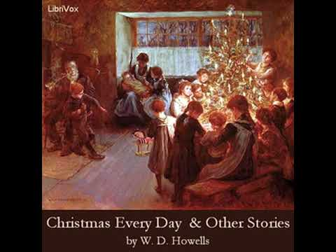 Christmas Every Day And Other Stories Told For Children By William Dean HOWELLS | Full Audio Book