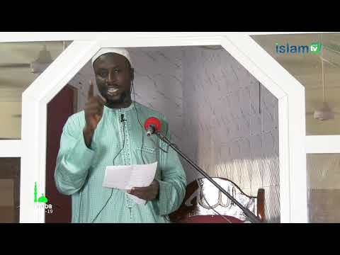 khutba : 05-07-2019 : Les Objectifs du pèlerinage- Dr Mouhammad Bamba Mbengue