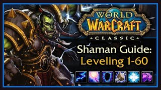 Classic WoW: Shaman Leveling Guide (Talents, Rotation, Weapon Progression, Tips & Tricks)