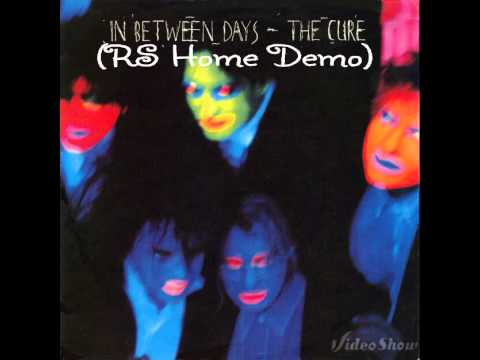 The Cure - In Between Days (RS Home Demo)